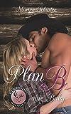 Plan B wie Baby: Liebesroman