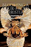 Becoming a Four-Faced Christian: My Journey From Trials to Triumphs