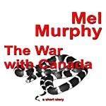 The War with Canada   Mel Murphy