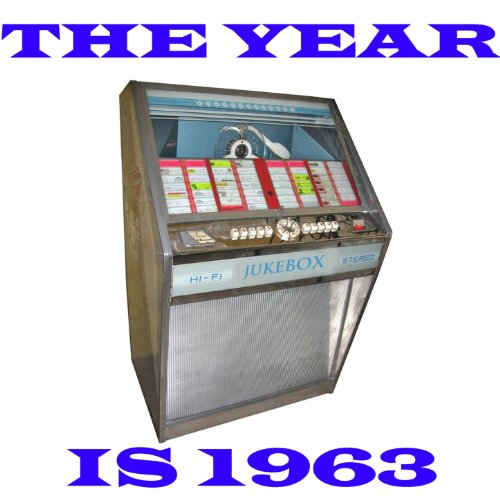 The Year Is 1963