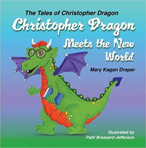Book Christopher Dragon Meets the New World (The Tales of Christopher Dragon) by Mary Kagan Draper (2014)