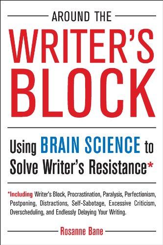 (Around the Writer's Block: Using Brain Science to Solve Writer's Resistance)