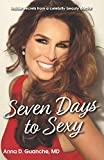 Seven Days to Sexy: Insider Secrets from a