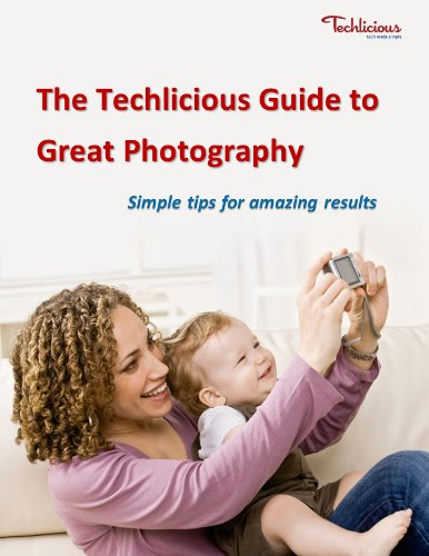 The Techlicious Guide to Great Photography