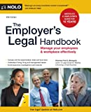 The Employer's Legal Handbook: Manage Your Employees & Workplace Effectively, Fred Steingold J.D., 1413313906