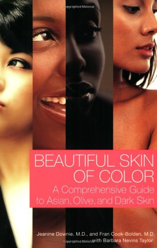 Beautiful Skin of Color: A Comprehensive Guide to Asian, Olive, and Dark Skin PDF