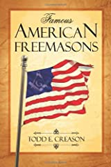 Famous American Freemasons by Todd E. Creason (2007-12-14) Paperback