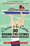 img - for Cruise a la Carte: 30 behind-the-scenes morsels to entertain and delight book / textbook / text book