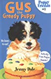 img - for Gus the Greedy Puppy (Puppy Friends) book / textbook / text book
