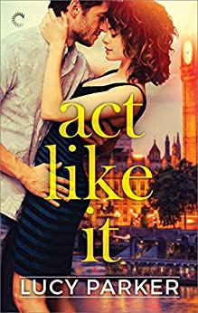 Act Like It by [Parker, Lucy]