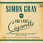 The Last Cigarette: The Smoking Diaries, Volume 3 Hörbuch von Simon Gray Gesprochen von: Simon Gray