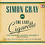 The Last Cigarette: The Smoking Diaries, Volume 3 | Simon Gray