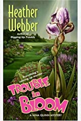 Trouble in Bloom: A Nina Quinn Mystery Kindle Edition