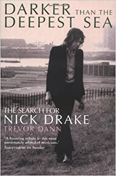 Book Darker Than the Deepest Sea: The Search for Nick Drake by Dann Trevor (2006-09-12)
