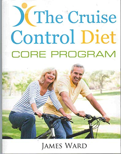 THE CRUISE CONTROL DIET CORE PROGRAM (The Cruise Control Diet)
