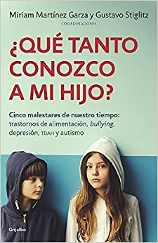 Book Aqua Tanto Conozco a Mi Hijo? - Cinco Malestares de Nuestro Tiempo: Trantornos de Alimentacian, Bullying, Depresian, Tdah y Autismo / How Well Do I Know My Child?