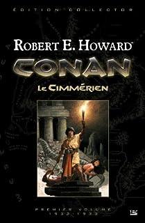 Conan : [1] : Le Cimmérien, Howard, Robert Ervin