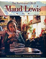 The Illuminated Life of Maud Lewis
