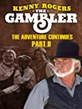 The Gambler Part II: The Adventure Continues (Part 2)