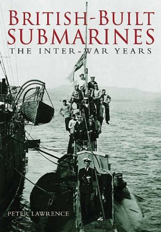 British-Built Submarines: The Inter-War Years