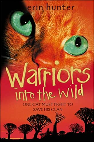 Into The Wild Warrior Cats Erin Hunter 9780007140022 Amazon Books