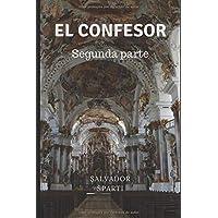 EL CONFESOR: Segunda parte (Spanish Edition)