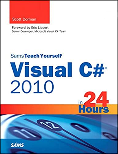 Sams Teach Yourself Visual C# 2010 in 24 Hours: Complete Starter Kit 1st Edition, Kindle Edition