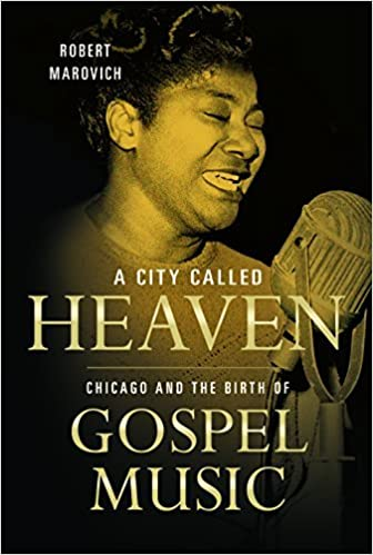 Book A City Called Heaven: Chicago and the Birth of Gospel Music (Music in American Life) by Robert M. Marovich (2015-03-03)