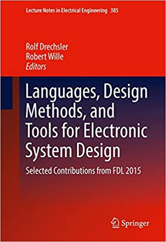 Languages, Design Methods, and Tools for Electronic System Design: Selected Contributions from FDL 2015 (Lecture Notes in Electrical Engineering)