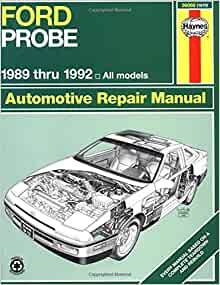 Ford probe 1989 thru 1992 all models haynes automotive repair ford probe 1989 thru 1992 all models haynes automotive repair manual haynes repair manuals haynes 9781563920899 amazon books fandeluxe Images
