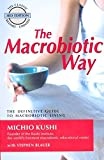 Macrobiotic Way: The Definitive Guide to Macrobiotic Living: The Complete Macrobiotic Lifestyle Book