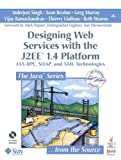 Designing Web Services with the J2EE 1. 4 Platform 9780321205216