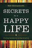 Secrets to a Happy Life, Bill Giovannetti, 0764211242