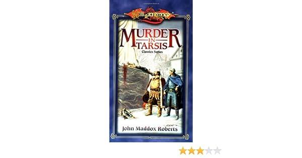 Murder In Tarsis Dragonlance Classics Vol 1 John Maddox Roberts