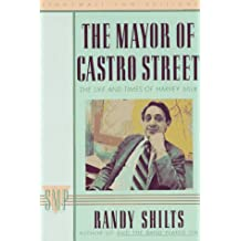 The Mayor of Castro Street: The Life and Times of Harvey Milk