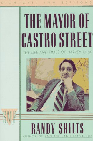 The Mayor of Castro Street: The Life and Times of Harvey Milk (Stonewall Inn - Powell San Ca St Francisco
