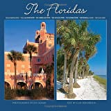 The Floridas: The Sunshine State * The Alligator State * The Everglade State * The Orange State * The Flower State * The Peninsula State * The Gulf State
