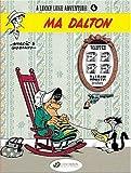 Ma Dalton: v. 6 (Lucky Luke Adventure S.)