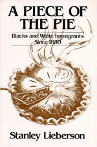 A Piece of the Pie: Blacks and White Immigrants Since 1880 thumbnail