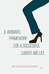 A Woman's Framework for a Successful Career and Life Paperback
