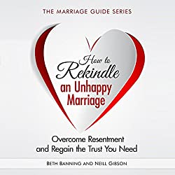 How to Rekindle an Unhappy Marriage