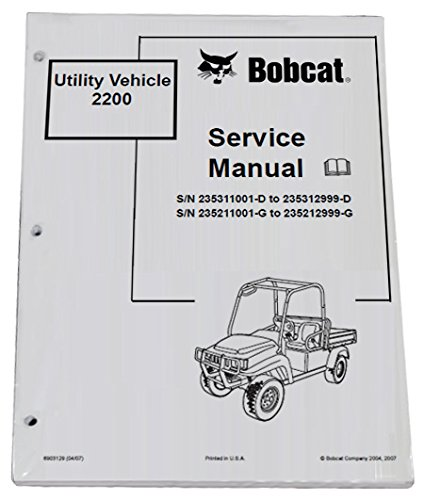 Bobcat 2200 Utility Vehicles Service Manual & Operation Maintenance Manual - Part Number # 6903128 & 6903129