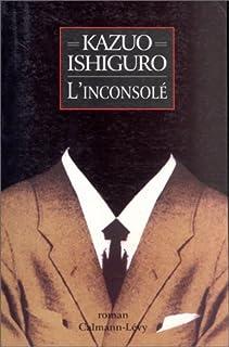 L'inconsolé : roman, Ishiguro, Kazuo