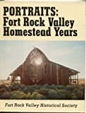 img - for Portraits Fort Rock Valley Homestead Years book / textbook / text book