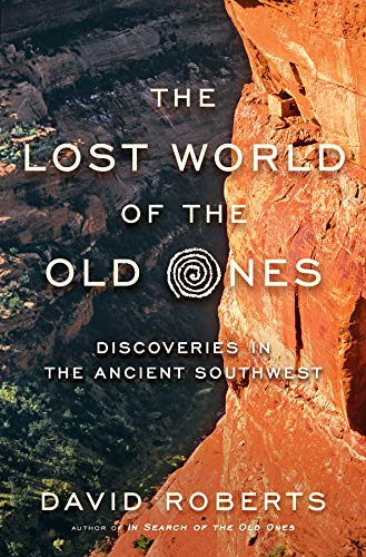 The Lost World of the Old Ones: Discoveries in the Ancient Southwest