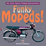 Funky Mopeds!, Richard Skelton, 184584078X