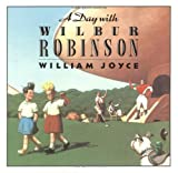 A Day with Wilbur Robinson, William Joyce, 0064433390