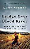Bridge Over Blood River: The Afrikaners' Fight for Survival