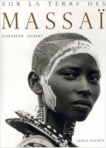 sur la terre des massai photos french edition