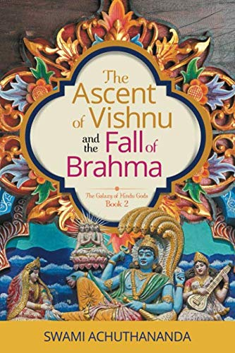 The Ascent of Vishnu and the Fall of Brahma (The Galaxy of Hindu Gods)
